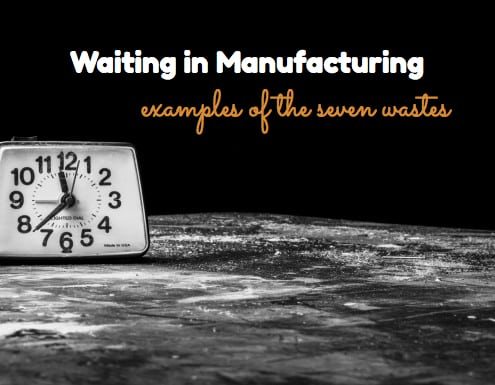 Waiting In Manufacturing