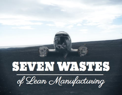 7 Wastes of Lean Manufacturing