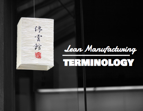 The Comprehensive Guide to Lean Manufacturing Terminology
